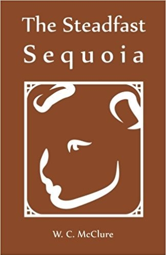 The Steadfast Sequoia by W. C. McClure