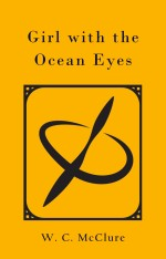 Girl with the Ocean Eyes by W. C. McClure